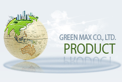 GREEN MAX CO., LTD. PRODUCT
